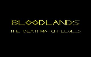 Bloodlands - The Deathmatch Levels